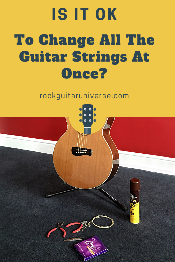 Is It Ok To Change All The Guitar Strings At Once Guitar Guitar Strings Rock Guitar