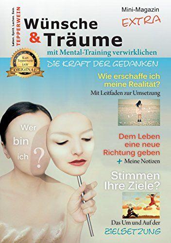 Wünsche & Träume mit Mental-Training verwirklichen: Das Mini-Extra-Magazin (Tepperwein Magazin)