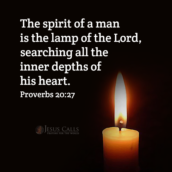 The Spirit Of A Man Is The Lamp Of The Lord Searching All The Inner Depths Of His Heart Proverbs 20 27 Proverbs 20 Transformation Quotes Proverbs