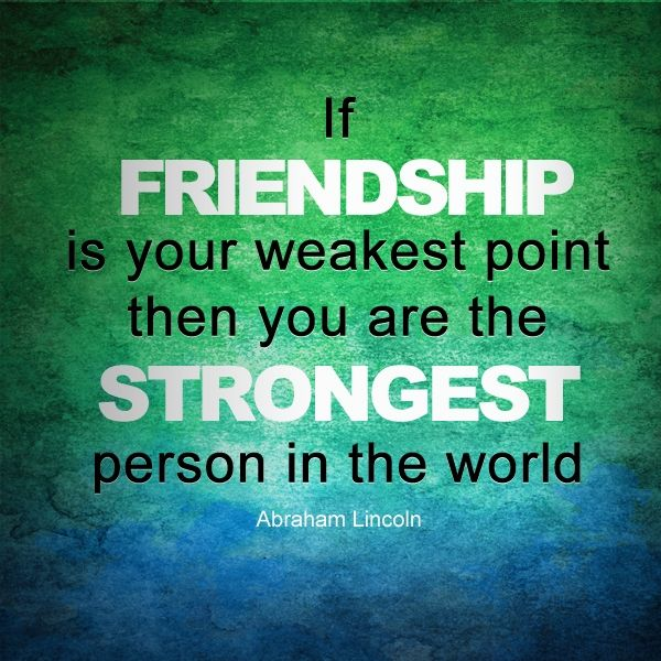 If friendship is your weakest point then you are at