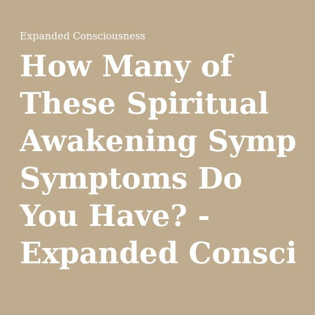 How Many of These Spiritual Awakening Symptoms Do You Have? - Expanded Consciousness