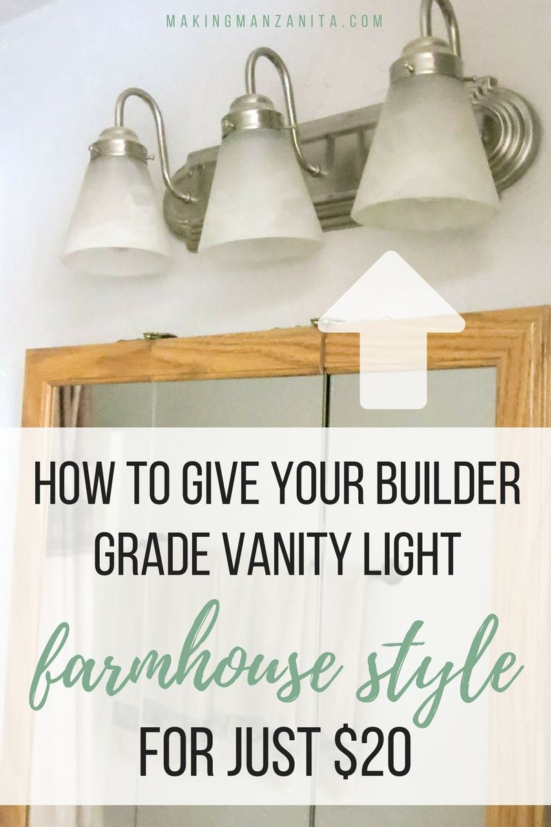 How To Give A Builder Grade Vanity Light Farmhouse Style Farmhouse Bathroom Light Diy Bathroom Vanity Makeover Bathroom Farmhouse Style