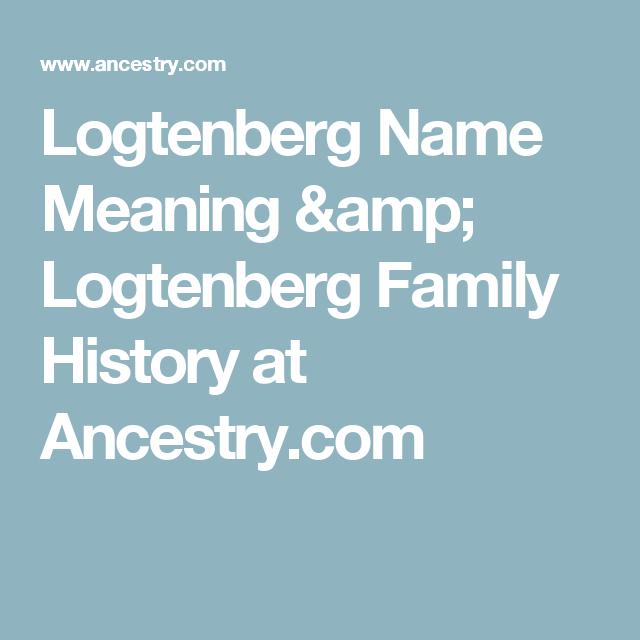 Logtenberg Name Meaning & Logtenberg Family History at Ancestry.com