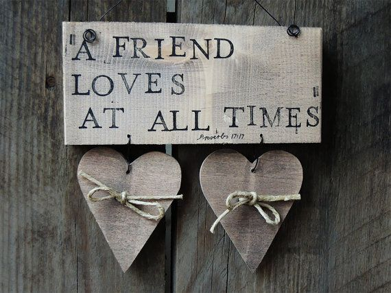 A Friend Loves At All Times Proverbs Wooden wall by cinnamontage