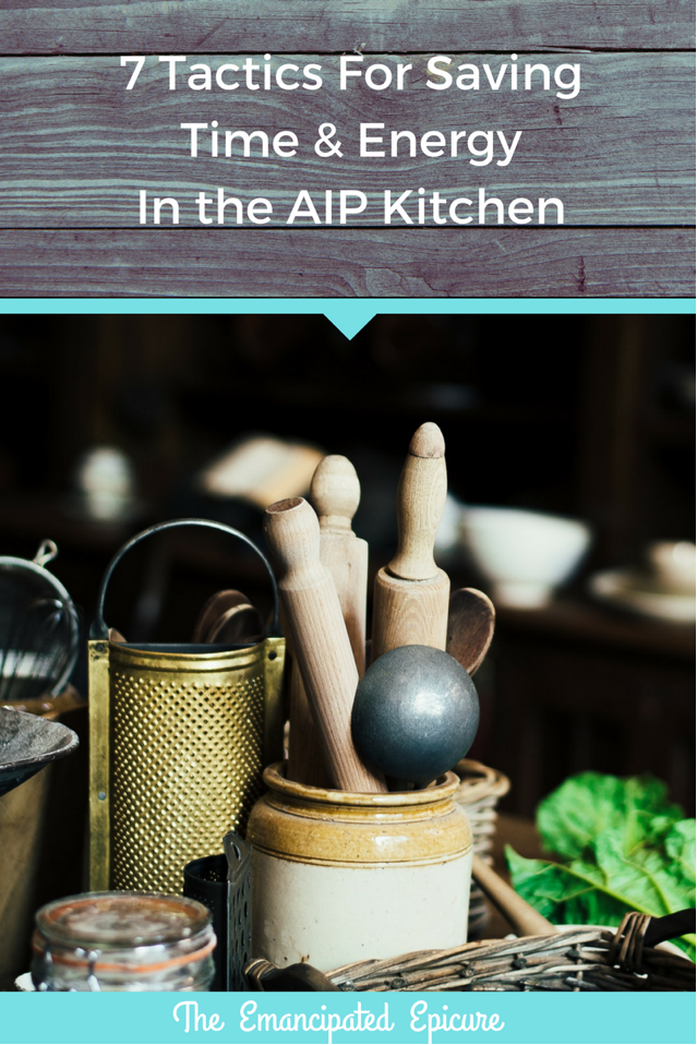 AIP Life article. Tips on saving time and energy. Paleo Autoimmune Protocol.