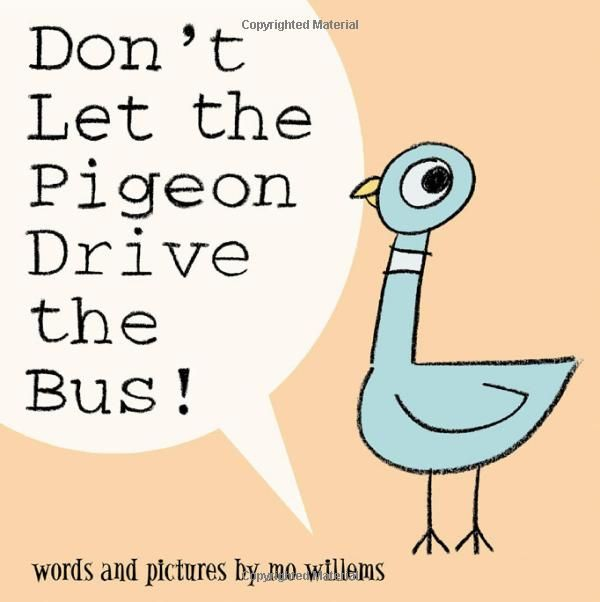 Don\'t Let the Pigeon Drive the Bus! by Mo Willems: For Reading and ...
