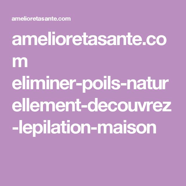 amelioretasante.com eliminer-poils-naturellement-decouvrez-lepilation-maison