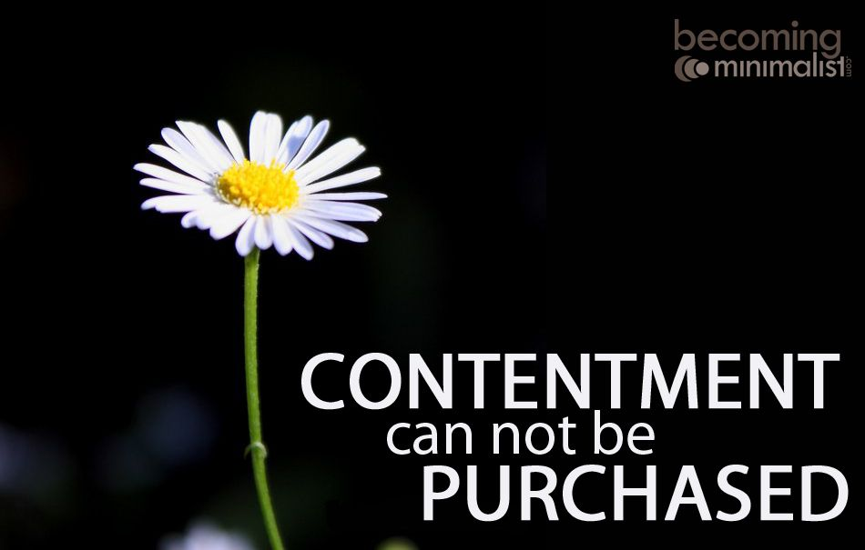 Contentment can not be purchased.