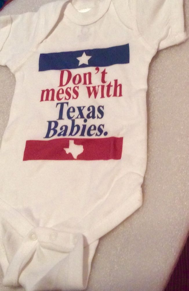 ba258f63e Don'T Mess with Texas Babies Onesie Newborn Baby Clothing | eBay ...