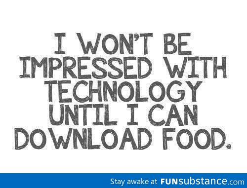 Imagine downloading anything you want - FunSubstance