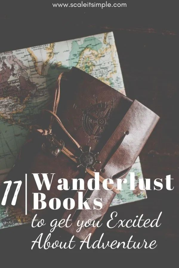 11 Wanderlust Books to get you Excited About Adventure #travelbugs