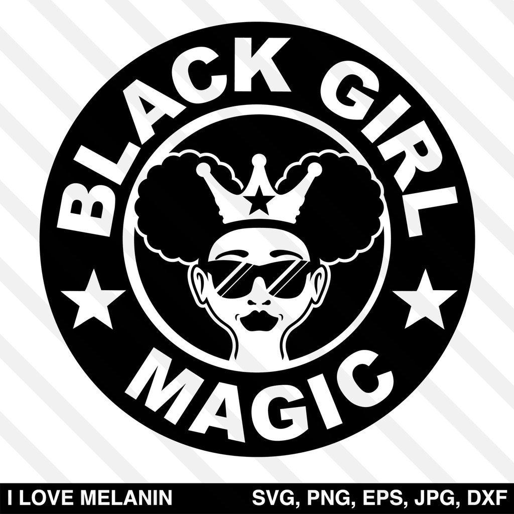Black Girl Magic SVG Black girl magic, Black girl magic