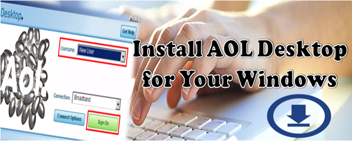 How to Install AOL Desktop for Your Windows? Windows