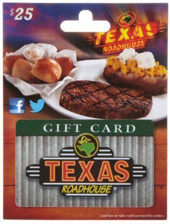 Texas Roadhouse Gift Card $25 | Food Gift Cards | Pinterest ...