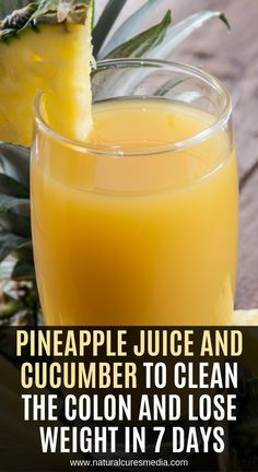 Pineapple Juice And Cucumber To Clean The Colon And Lose Weight In 7 Days #naturalcures