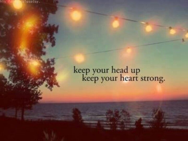 Keep Your Head Up Quotes Keep Your Head Up  Quotes  Favorite Sayings Inspiring Words