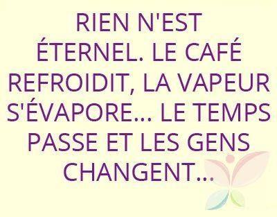 Rien N Est éternel Le Café Refroidit La Vapeur S évapore