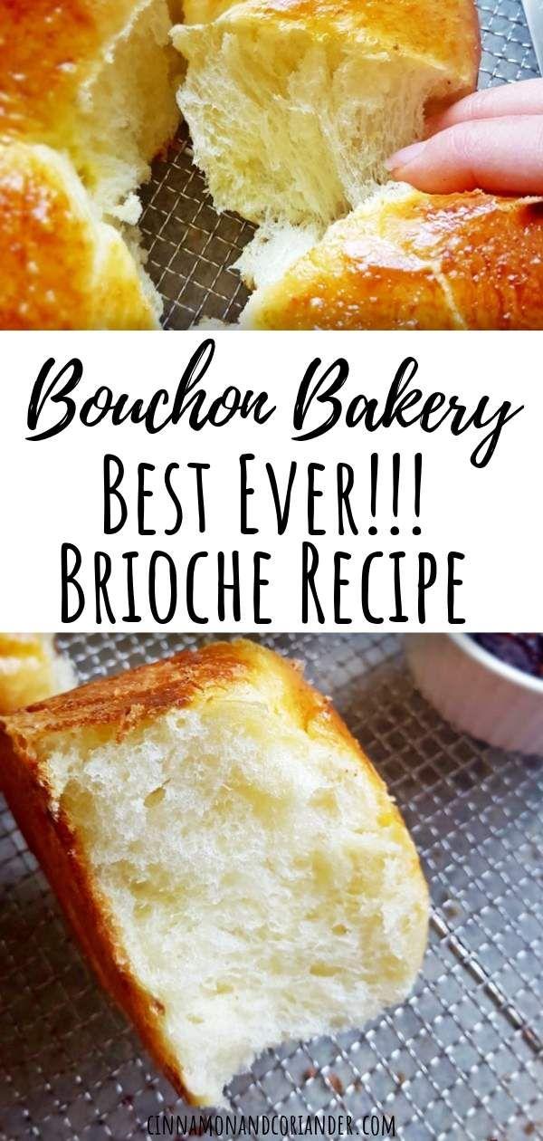 The Best Ever Brioche Loaf A Thomas Keller Recipe Bouchon Bakery Rezept Brioche Rezept