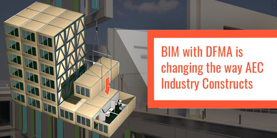 Design for Manufacturing and Assembly (DFMA) with Building Information Modeling (BIM) makes a big benefit for Construction industry. & Benefits of DFMA in Construction Industry | Architectural Interior ...