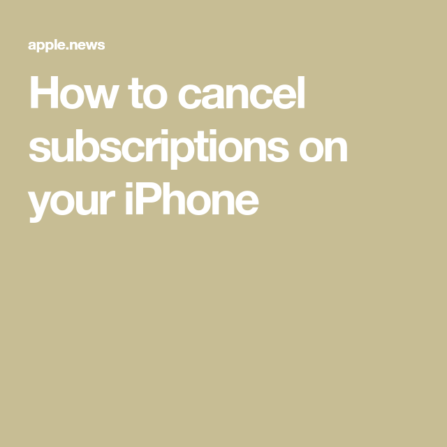 How to cancel subscriptions on your iPhone — Business