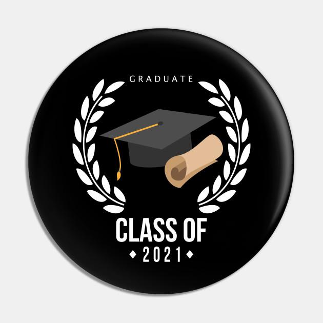 2021 Grad Senior Class Of Design Grad Gift Idea Button Pin Teepublic Class Of 2021 Senio High School Graduation Gifts Graduation Logo Graduation Images