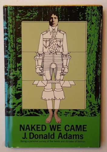 1967-Hardcover-Book-Naked-We-Came-Adams-fashion-history-1st-Ed