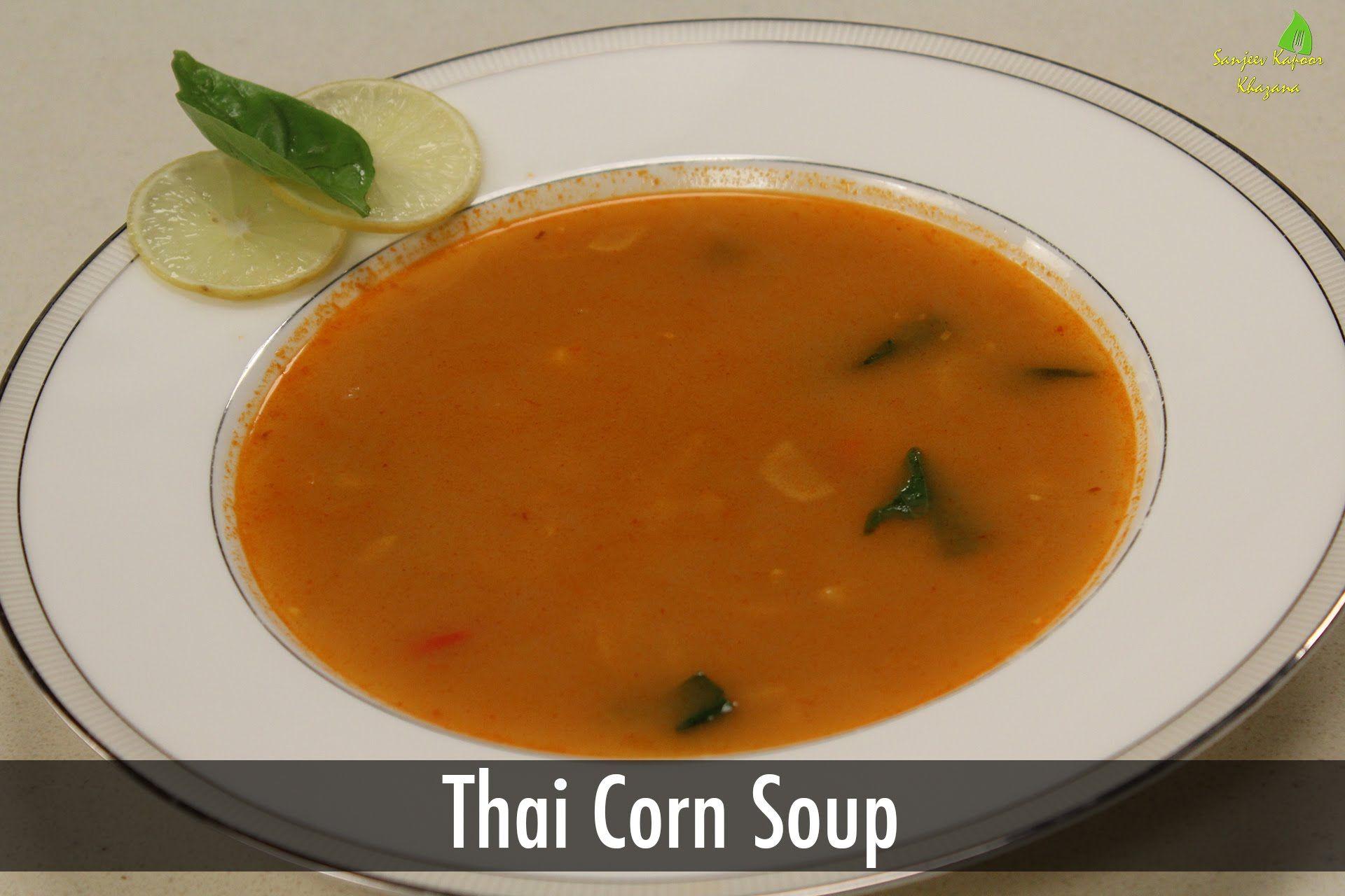 Thai corn soup sanjeev kapoor khazana yumm ix pinterest thai corn soup sanjeev kapoor khazana forumfinder Image collections