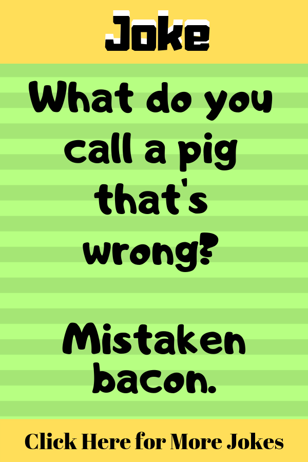 Jokes And Funny Humor What Do You Call A Pig That S Wrong Jokes Funny Humor Dad Jokes Good Jokes Jokes