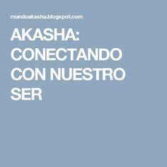 AKASHA: CONECTANDO CON NUESTRO SER