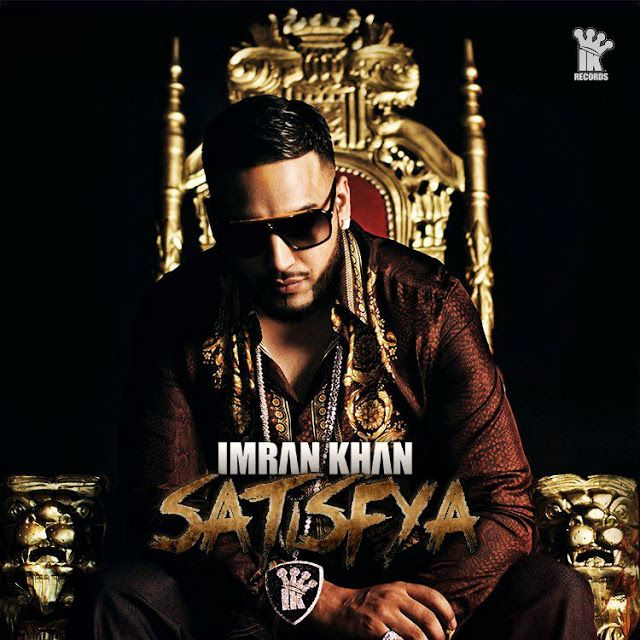 World Of Entertainment Imran Khan Satisfya Download Audio Mp3 Song Download Mp3 Song Imran Khan
