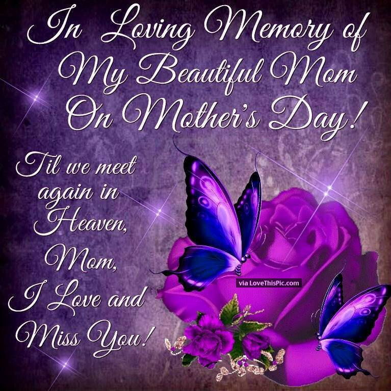 In Loving Memory Of My Beautiful Mom On Mothers Day Favorite