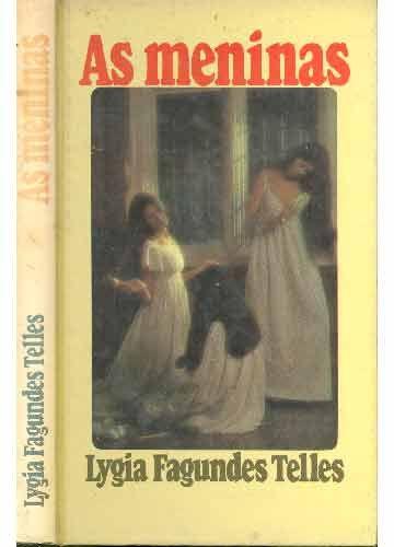 As Meninas Lygia Fagundes Telles Circulo Do Livro Com Imagens