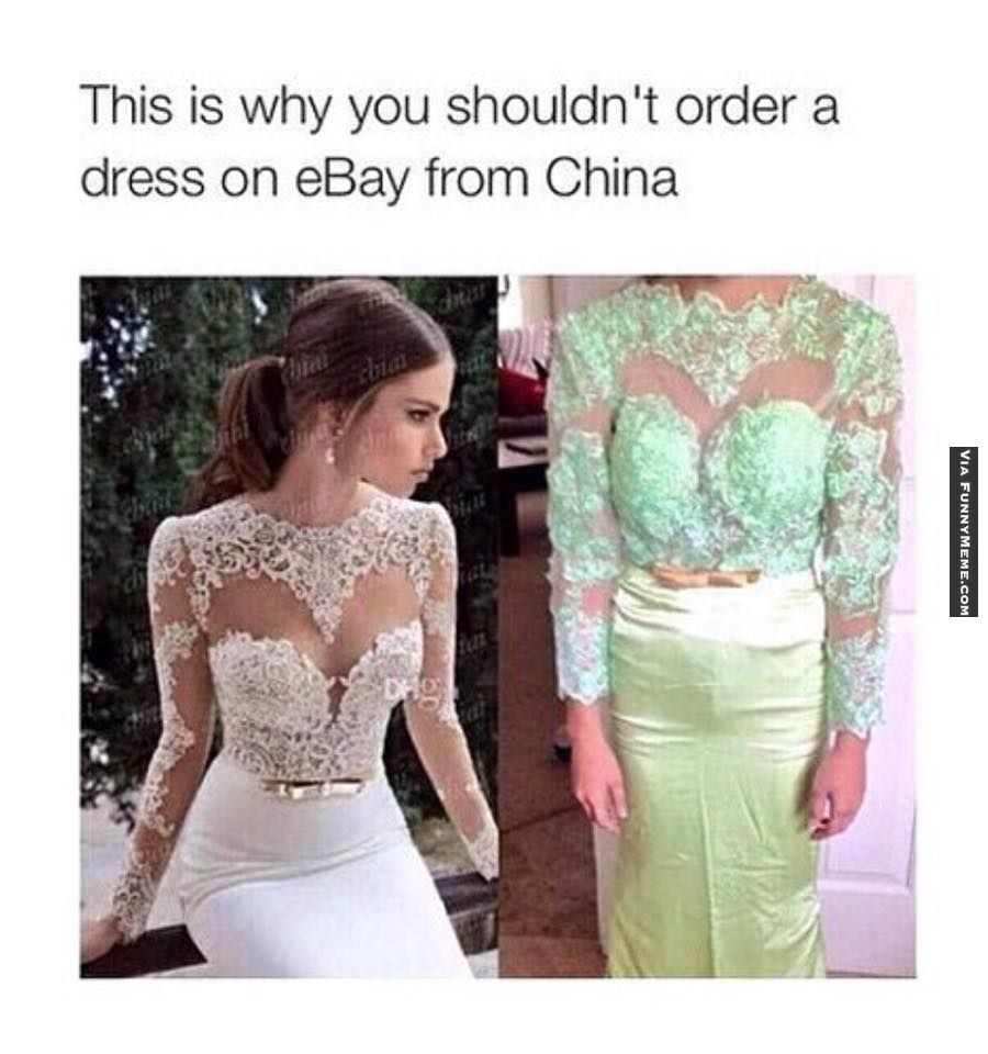 funny memes – don't order a dress on ebay from china