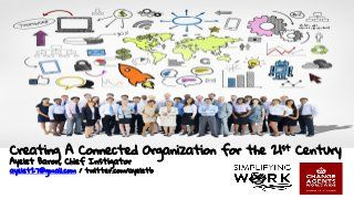 Creating A Connected Organization for the 21st Century: The Future of Work on the Edges