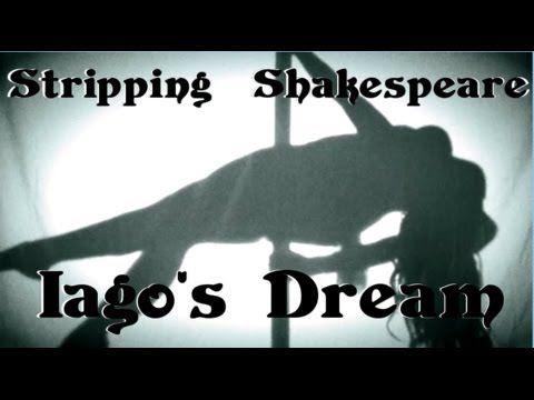 Stripping Shakespeare - #3 Her Body's Lust. Iago's Dream, Othello