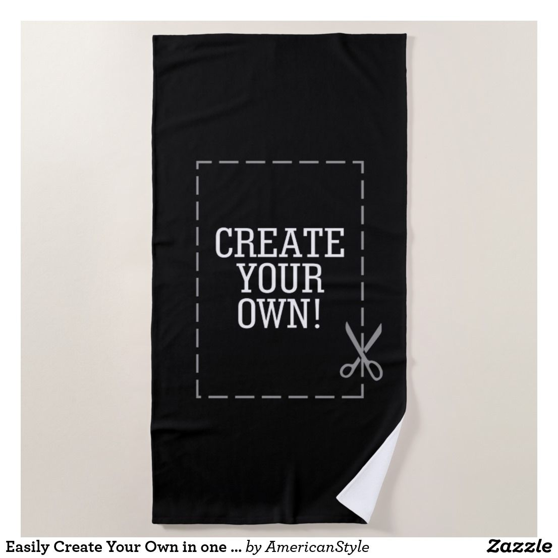 Easily Create Your Own In One Step Have Fun Beach Towel Zazzle
