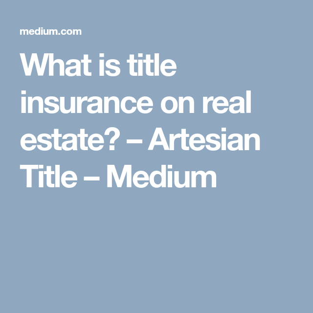 What Is Title Insurance On Real Estate Florida Title Insurance