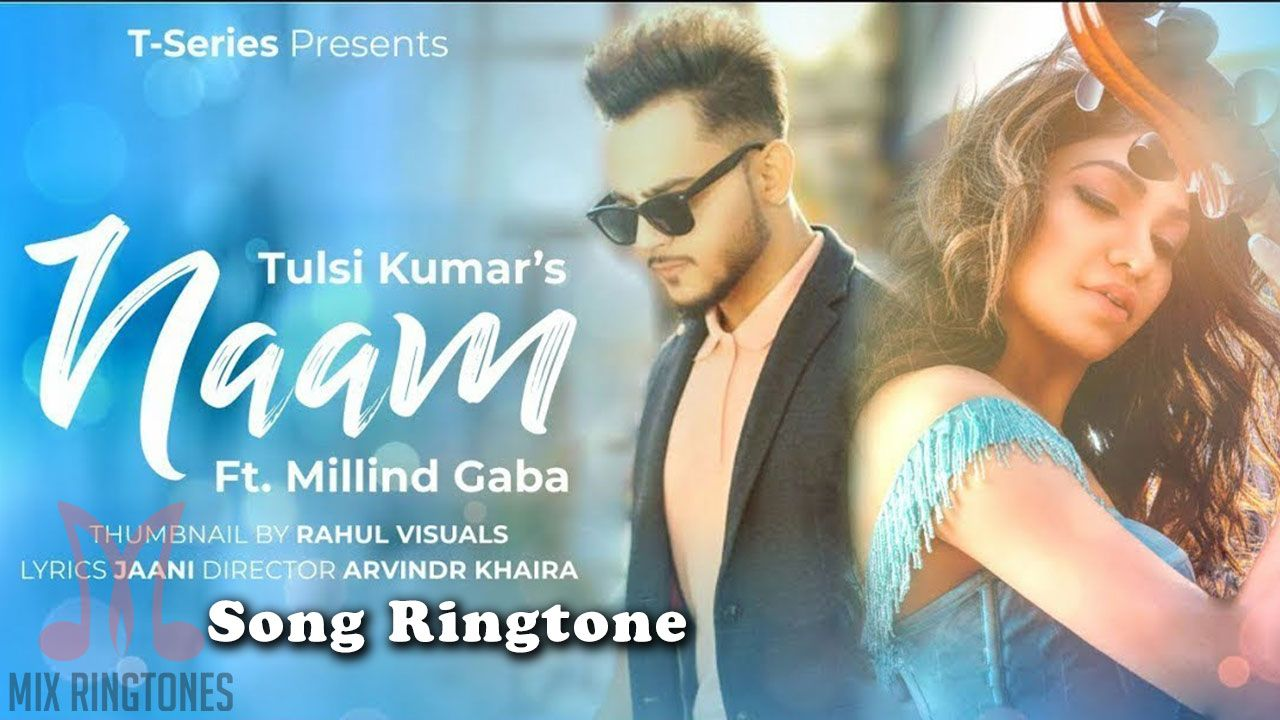 Naam Mp3 Song Ringtone By Milling Gaba Free Download For Mobile Phones Naam Hindi Song Ringtone Down In 2020 Ringtone Download Songs Mp3 Song