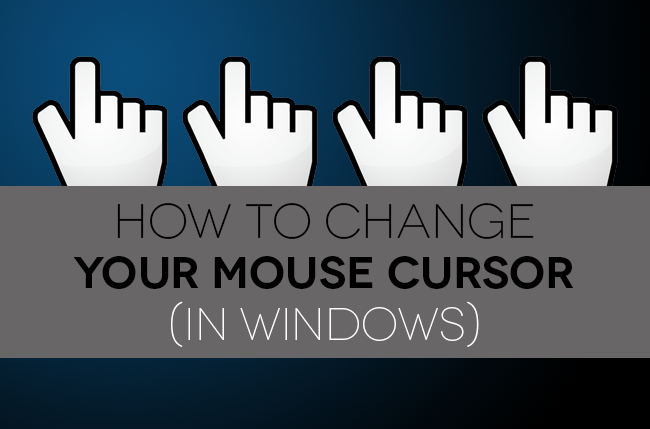 How To Change Your Mouse Cursor In Windows Digital Trends Change You Changed
