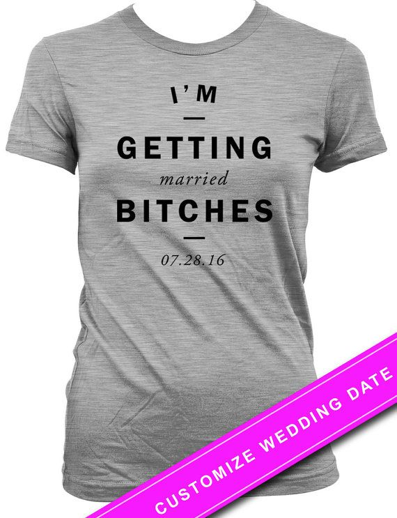 Funny Wedding Shirt Bride To Be T Bridal Party Gifts Shower Tshirts Custom I M Ge