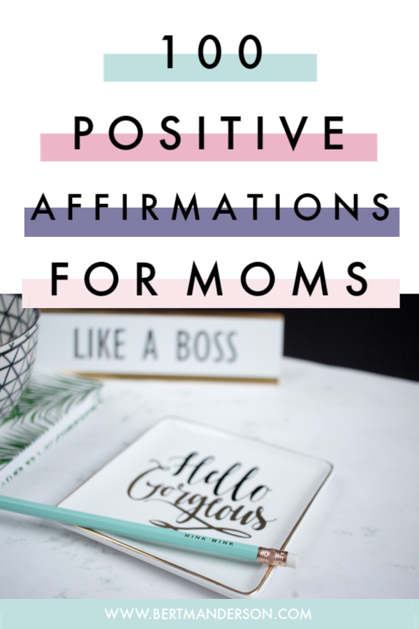 100 Positive Affirmations For Every Mom Working Moms