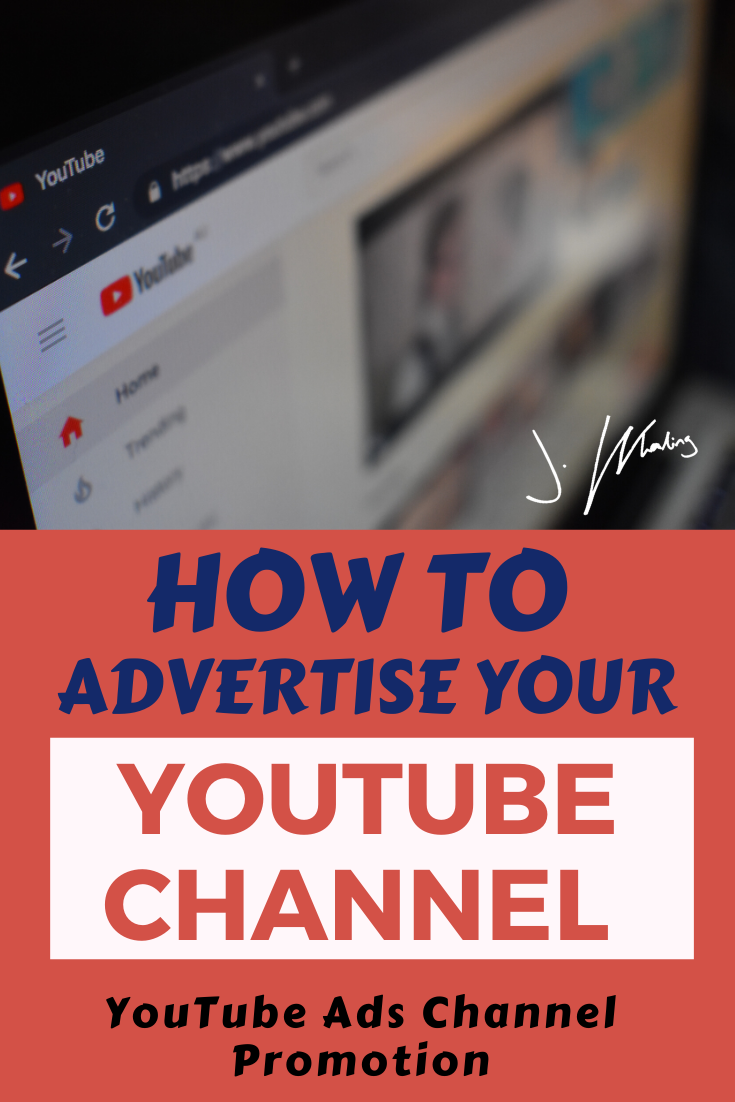 How To Advertise Your Youtube Channel Youtube Ads Channel Promotion Youtube Ads You Youtube Youtube Advertising