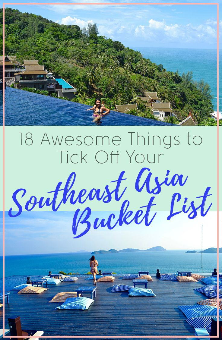 the ultimate southeast asia bucket list with over 60 activities you