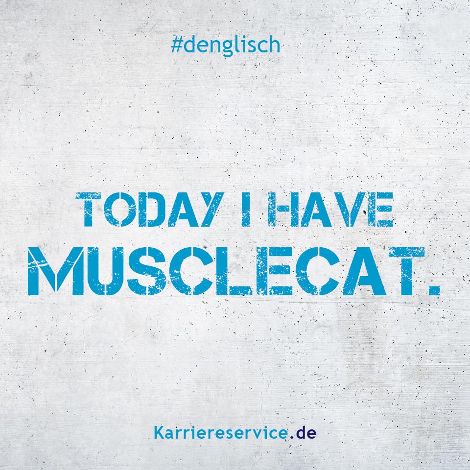 Redewendung: Heute habe ich Muskelkater. | Karriereservice.de | Sprüche, Zitate, Humor, quotes, funny, denglisch, lustig, witzig | #sprueche #denglisch #quotes #humor