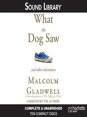 Malcolm Gladwell What The Dog Saw Ebook