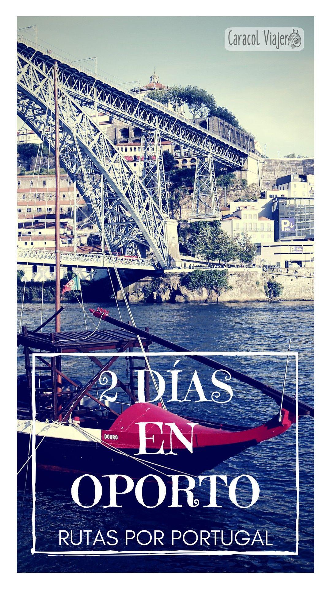 Que Ver En Oporto En 2 Dias Viajes Portugal Viajes Y Oporto