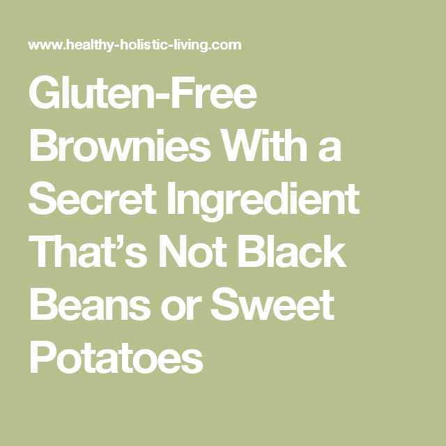 Gluten-Free Brownies With a Secret Ingredient That's Not Black Beans or Sweet Potatoes