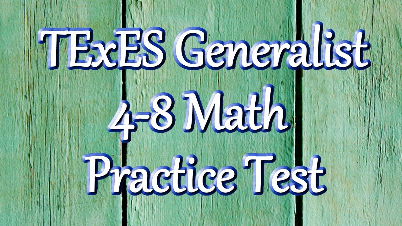 Free TExES Core Subjects 4-8 (211) Math Practice Test