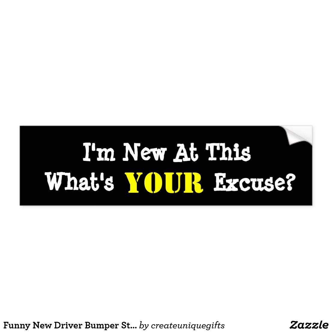 Funny New Driver Bumper Sticker Zazzle Com In 2021 New Drivers Funny Bumper Stickers Bumper Stickers [ 1106 x 1106 Pixel ]