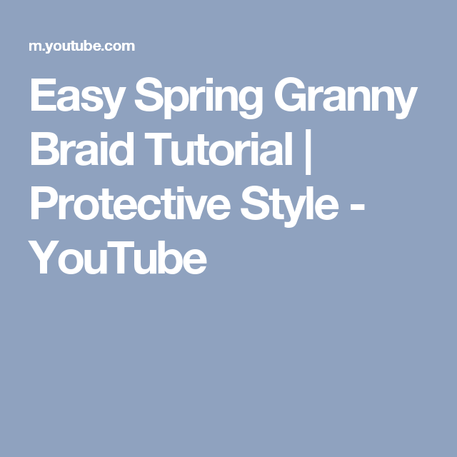 Easy Spring Granny Braid Tutorial | Protective Style - YouTube